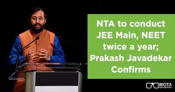 nta to conduct jee main neet twice a year prakash javadekar confirms