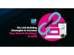 10x Link Building Strategies To Increase Your Search Rankings In 2018