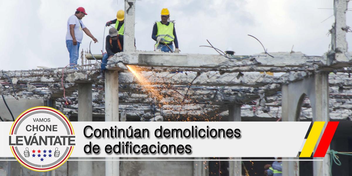 Continúan demoliciones de edificaciones