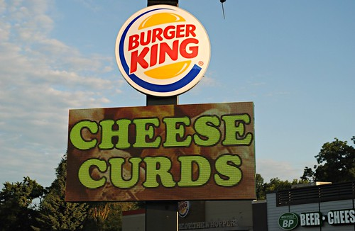 Burger King & Cheese Curds - Westfield, Wisconsin