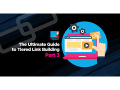 The Ultimate Guide To Tiered Link Building Part 3