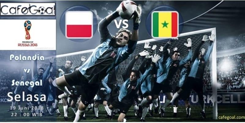 Prediksi Bola Polandia vs Senegal, hari SELASA, 19 JUNI 2018 – Piala Dunia