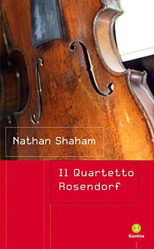 Nathan Shaham Il quartetto Rosendorf