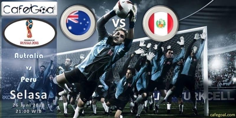 Prediksi Bola Australia vs Peru , Hari Selasa 26 Juni 2018 – Piala Dunia