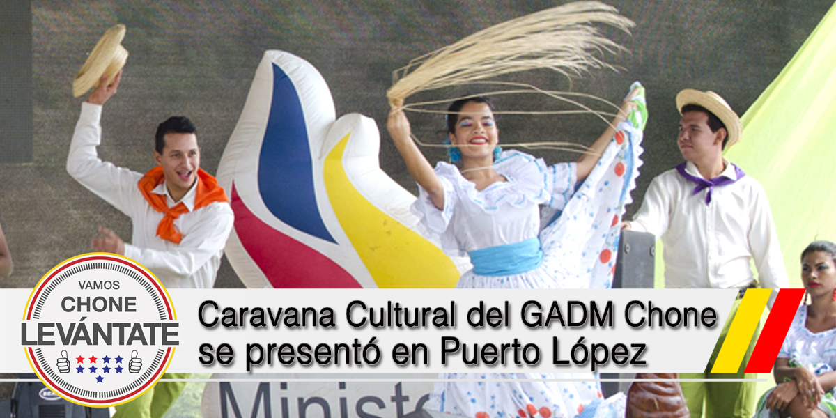Caravana Cultural del GADM Chone se presentó en Puerto López