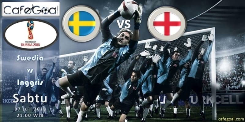 Prediksi Bola Swedia vs Inggris, hari Sabtu, 7 Juli 2018 - Piala Dunia