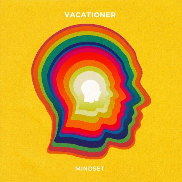 Vacationer - Mindset