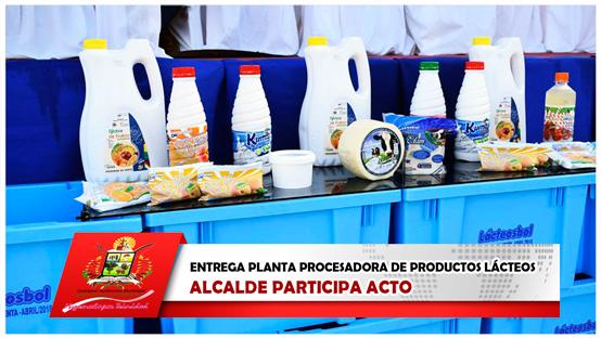 alcalde-participa-acto-de-entrega-planta-procesadora-de-productos-lacteos