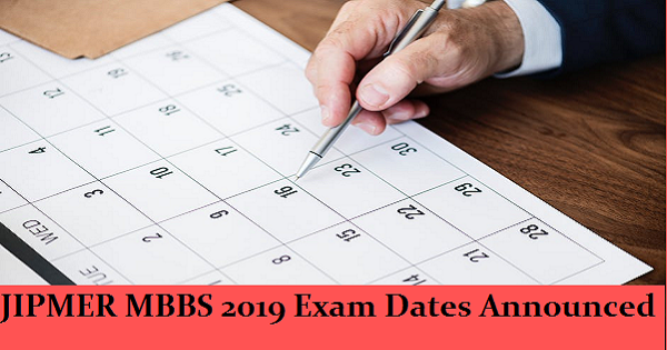 jipmer mbbs 2019 exam dates announced