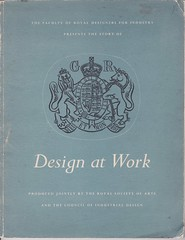 Design at Work - exhibition catatlogue issued by the Royal Society of Arts and the Council of Industrial Design, 1948