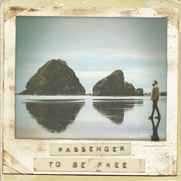 Passenger - To Be Free