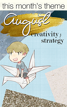 August Creativity and Strategy mini 225