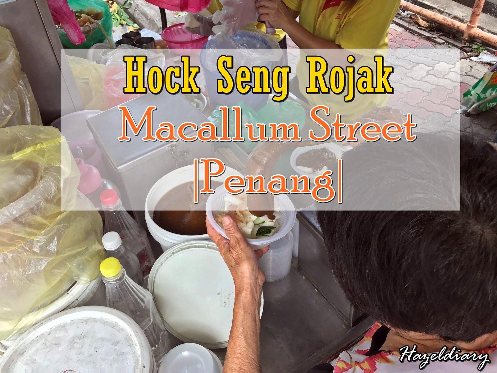 [PENANG EATS] Hock Seng Rojak At Gat Lebuh Cecil | Macallum Street