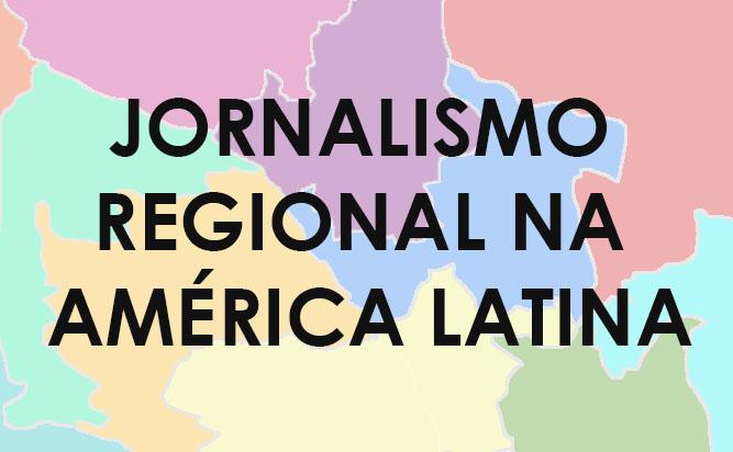 Journalismo Regional Na America Latina