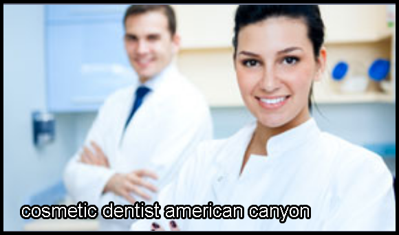 Cosmetic Dentist American Canyon