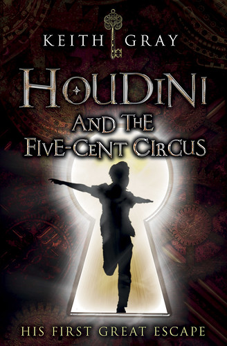 Keith Gray, Houdini and the Five-Cent Circus