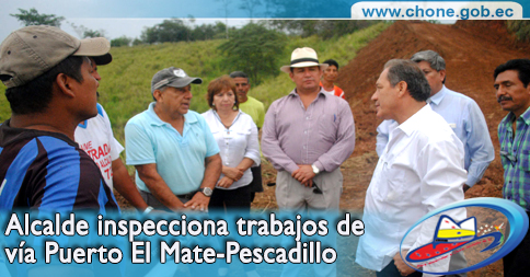 Alcalde inspecciona trabajos de vía Puerto El Mate-Pescadillo