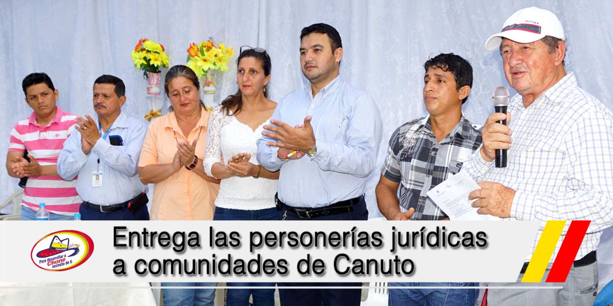 Entrega las personerías jurídicas a comunidades de Canuto