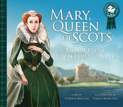 Theresa Breslin and Teresa Martinez, Mary, Queen of Scots - Escape from Lochleven Castle