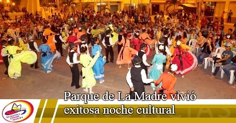 Parque de La Madre vivió exitosa noche cultural