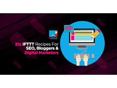 21x IFTTT Recipes For SEO Bloggers and Digital Marketers
