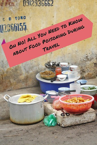 Oh No! All You Need to Know about Food Poisoning During Travel.