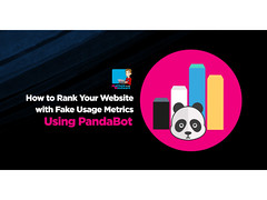 How To Rank Your Website With Fake Usage Metrics Using PandaBot