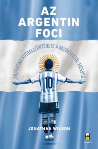 Jonathan Wilson: Az argentin foci (Akadémiai Kiadó, 2018)
