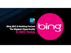 Bing SEO and Ranking Factors The Big Bing Is The Biggest Opportunity