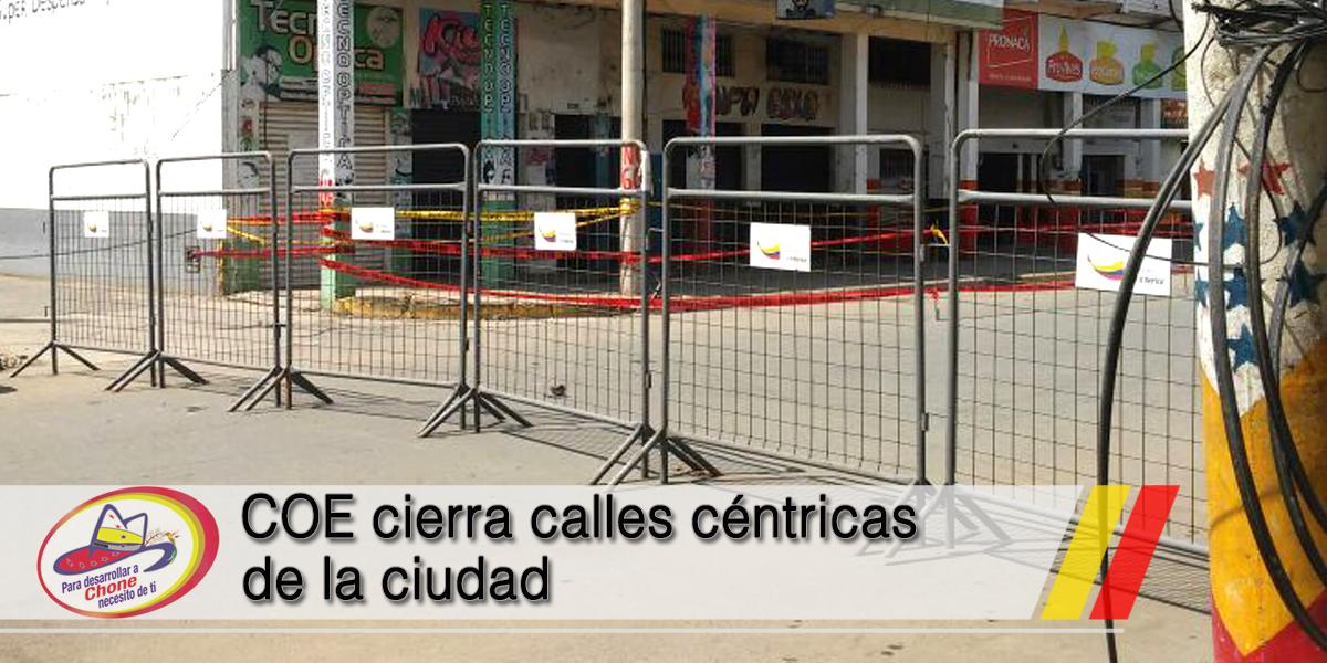 COE cierra calles céntricas de la ciudad
