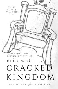 Cracked Kingdom - The Royals #5 - Erin Watt2