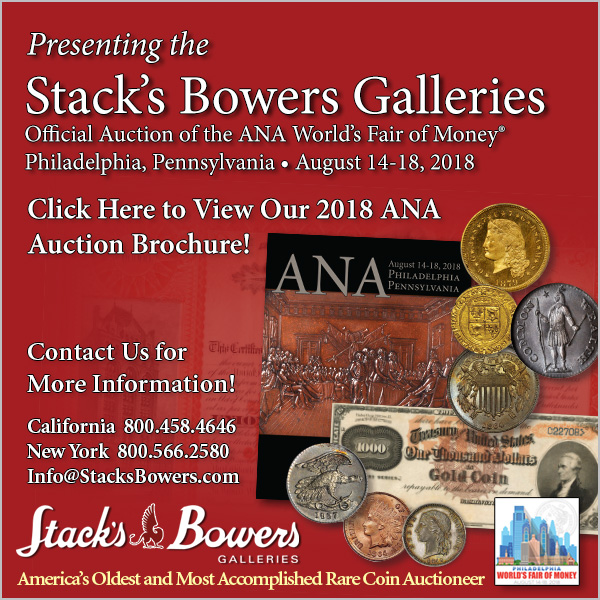 Stacks-Bowers E-Sylum ad 2018-06-24 2018 ANA sale