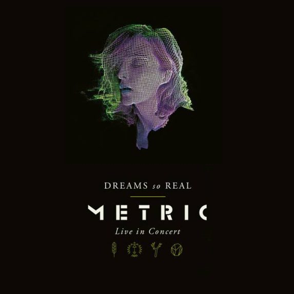 Metric - Dreams So Real (Live In Concert)