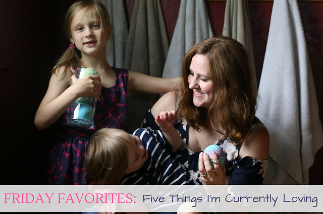 Friday Favorites: Five Things I'm Currently Loving