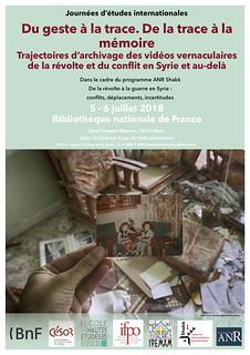 Journées d'études internationales Du geste à la trace. De la trace à la mémoire Trajectoires d'archivage des vidéos vernaculaires de la révolte et du conflit en Syrie et au delà