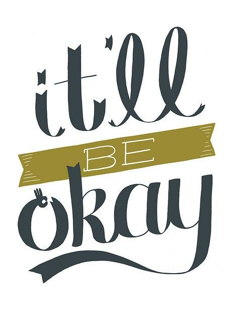 Inspirational And Motivational Quotes It39ll Be Okay Flickr