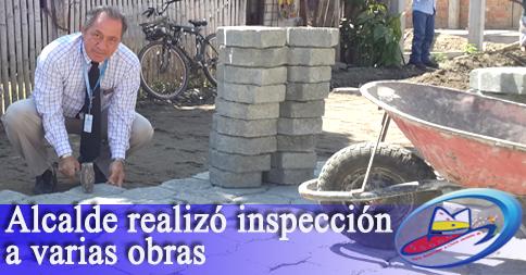 Alcalde realizó inspección a varias obras