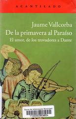 Jaume Vallcorba, De la primavera al paraíso