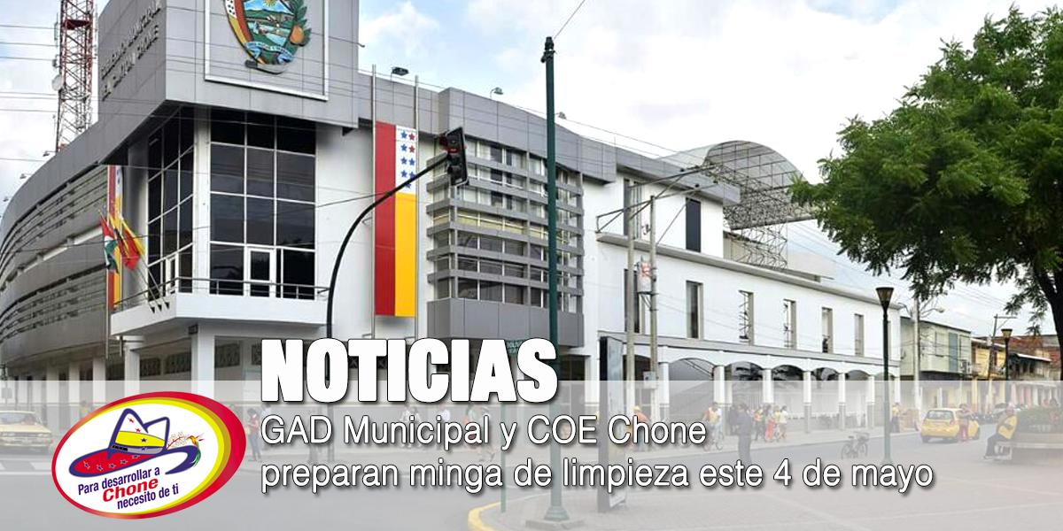 GAD Municipal y COE Chone preparan minga de limpieza este 4 de mayo