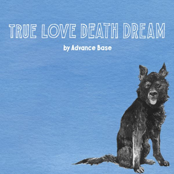 Advance Base - True Love Death Dream