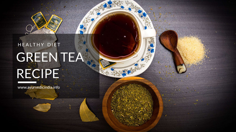 How to Make Green Tea At Home Ayurvedic Green Tea Recipe