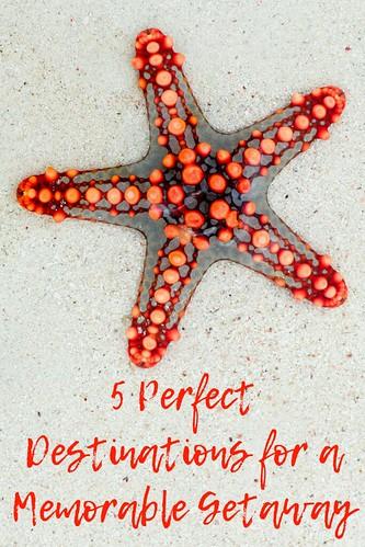 5 Perfect Destinations for a Memorable Getaway
