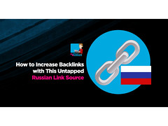 How To Increase Backlinks With This Untapped Russian Link Source