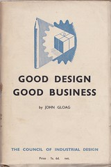 Good Design Good Business by John Gloag; The Council of Industrial Design, 1948
