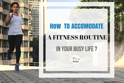 How To Accommodate A Fitness Routine In Your Busy Life 1
