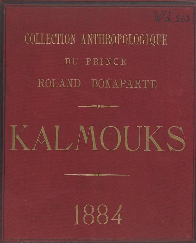 1884. Калмыки. «Антропологическая коллекция принца Роланда Бонапарта»