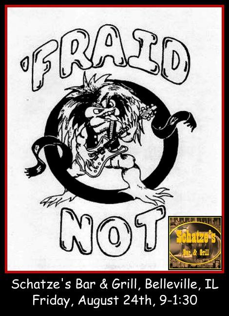 Fraid Not 8-24-18