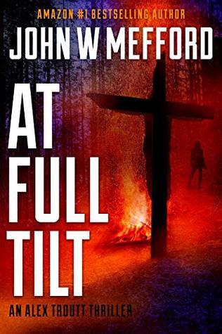 AT Full Tilt from Amazon's #1 Bestselling Author - John W Mefford