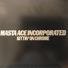 MASTA ACE INCORPORATED:SITTIN' ON CHROME(JACKET A)