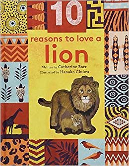 Catherine Barr and Hanako Clulow, 10 reasons to love a lion